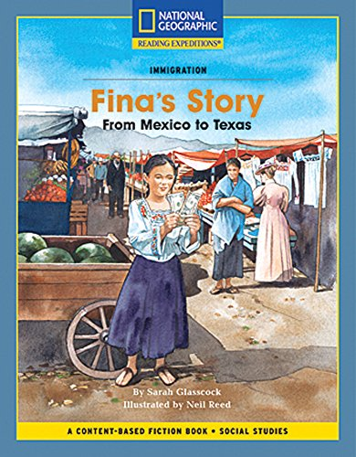 9781426350771: Content-Based Chapter Books Fiction (Social Studies: Immigration): Fina's Story: From Mexico to Texas (National Geographic Bookroom)