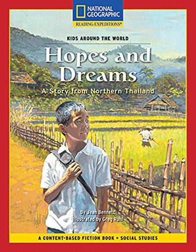9781426350986: Content-Based Chapter Books Fiction (Social Studies: Kids Around The World): Hopes and Dreams: A Story from Northern Thailand (National Geographic Bookroom)