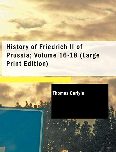 9781426402319: History of Friedrich II of Prussia; Volume 16-18: Volume 16-18