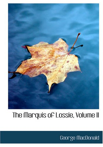 9781426402975: The Marquis of Lossie, Volume II