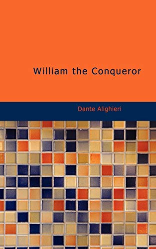 William the Conqueror: E. A. Freeman