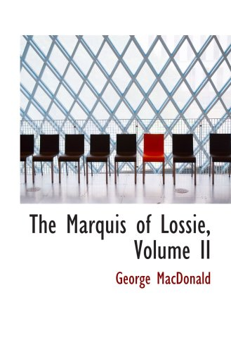 9781426403101: The Marquis of Lossie, Volume II