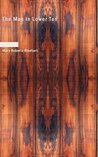 The Man in Lower Ten: Mary Roberts Rinehart
