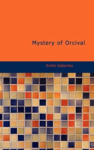 Mystery of Orcival: Emile Gaboriau
