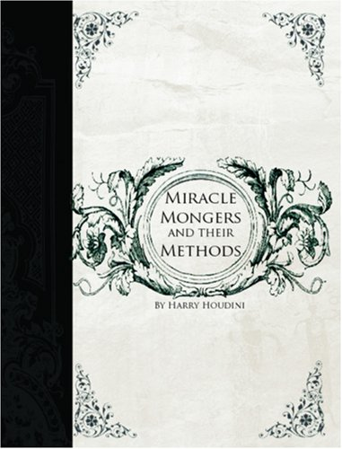 The Miracle Mongers (1426409125) by Houdini, Harry