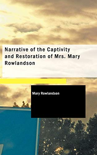 9781426409790: Narrative of the Captivity and Restoration of Mrs. Mary Rowlandson