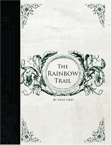 9781426412509: The Rainbow Trail: A Romance