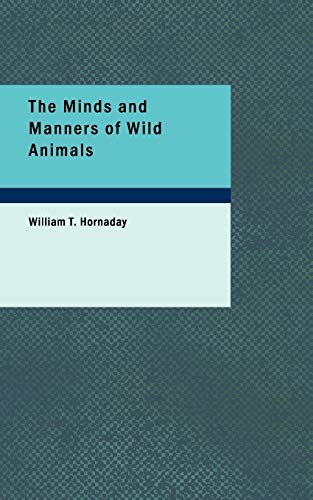 9781426412936: The Minds and Manners of Wild Animals: A Book of Personal Observations