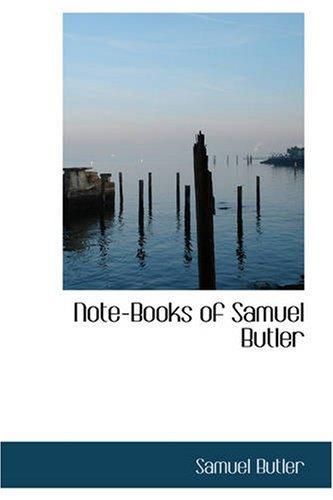 Note-Books of Samuel Butler: Samuel Butler