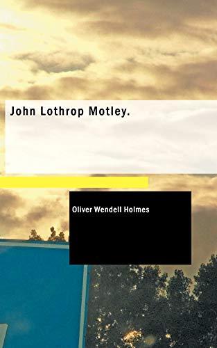9781426416361: John Lothrop Motley.: a memoir