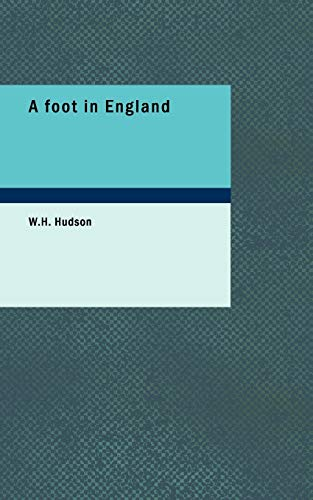 A foot in England: W. H. Hudson
