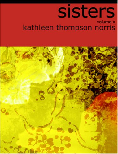 Sisters, Volume X (Large Print Edition) (1426420269) by Kathleen Thompson Norris