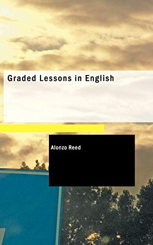 9781426421228: Graded Lessons in English: an Elementary English Grammar Consisting of One Hundred Practical Lessons, Carefully Graded and Adapted to the Class-Room