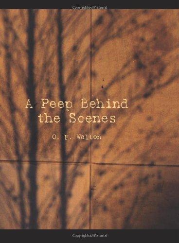 A Peep Behind the Scenes: O. F. Walton