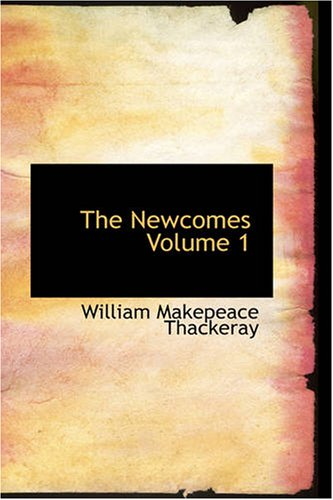9781426423727: The Newcomes Volume 1: Memoirs of a most Respectable Family