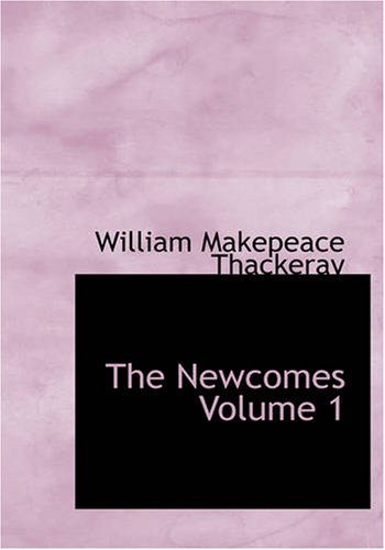9781426424205: The Newcomes Volume 1: Memoirs of a most Respectable Family