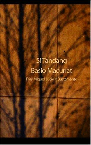 Si Tandang Basio Macunat (Paperback): Fray Miguel Lucio