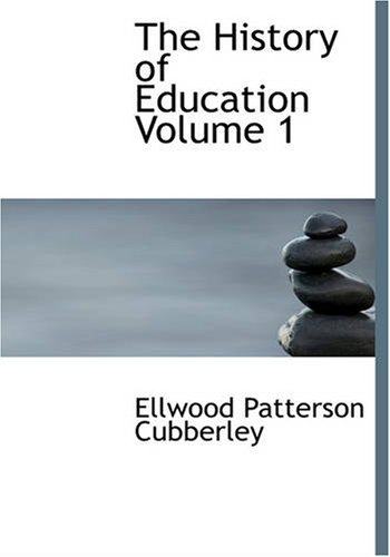 9781426425493: The History of Education, Volume 1: Educational practice and progress considered as a phase of the development and spread of western civilization