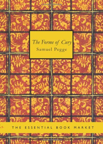 9781426426162: The Forme of Cury: A Roll of Ancient English Cookery Compiled, about A.D. 1390