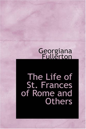 9781426430350: The Life of St. Frances of Rome, and Others
