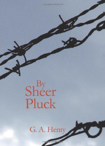 9781426430657: By Sheer Pluck: A Tale of the Ashanti War