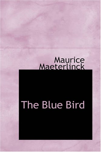 9781426430770: The Blue Bird: a Fairy Play in Six Acts
