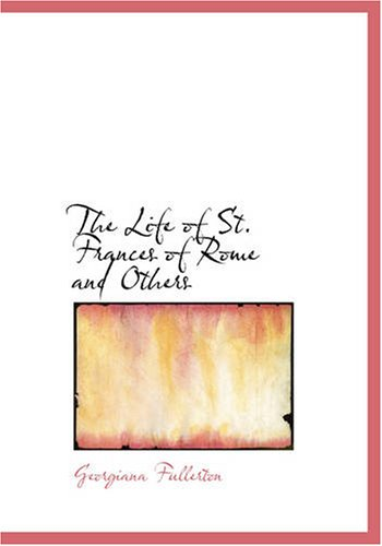 9781426431005: The Life of St. Frances of Rome, and Others