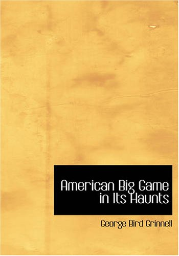 9781426432118: American Big Game in Its Haunts: The Book of the Boone and Crockett Club