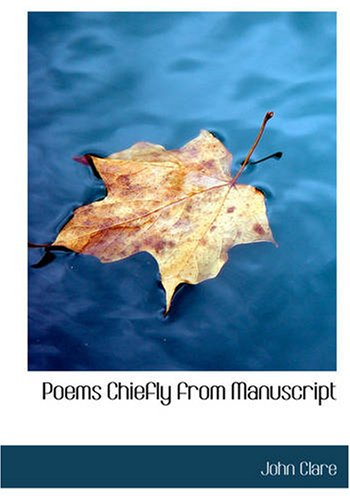 Poems Chiefly from Manuscript: John Clare