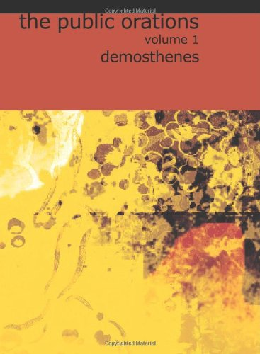 9781426433788: The Public Orations of Demosthenes, Volume 1