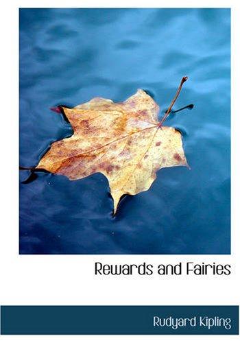 Rewards and Fairies: Rudyard Kipling