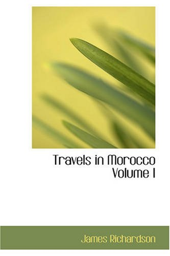 9781426440540: Travels in Morocco, Volume I