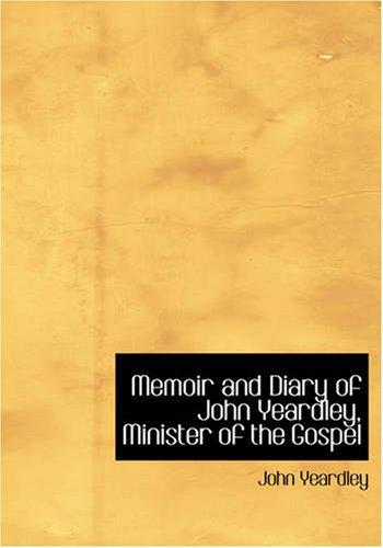 9781426441226: Memoir and Diary of John Yeardley, Minister of the Gospel