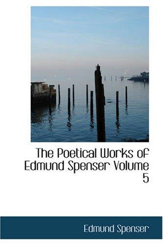 The Poetical Works of Edmund Spenser Volume: Spenser, Edmund