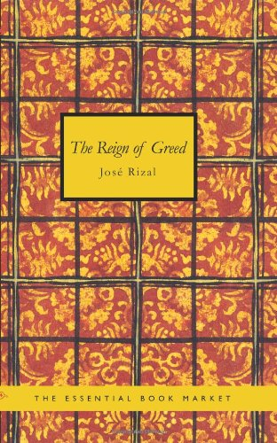 The Reign of Greed : Complete English: Jose Rizal
