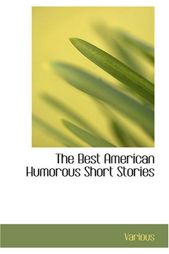 9781426444760: The Best American Humorous Short Stories