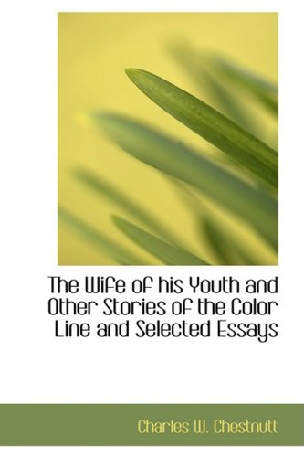 9781426445873: The Wife of his Youth and Other Stories of the Color Line, and Selected Essays