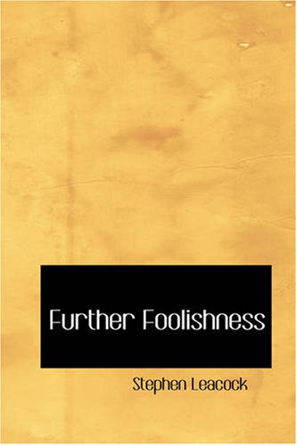 9781426447020: Further Foolishness: Sketches and Satires on The Follies of The Day