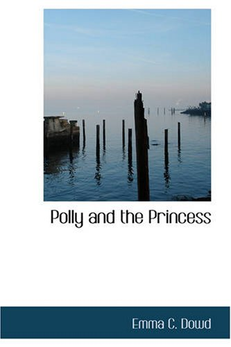 9781426448317: Polly and the Princess