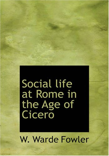 9781426448737: Social life at Rome in the Age of Cicero