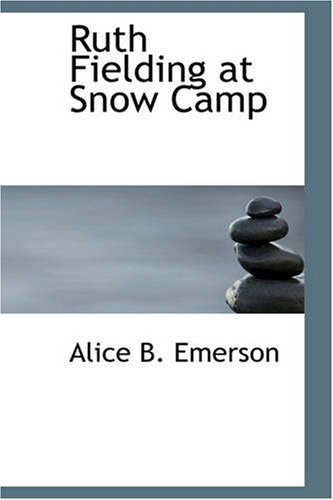 9781426450242: Ruth Fielding at Snow Camp: Or, Lost in the Backwoods