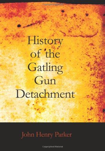 9781426450396: History of the Gatling Gun Detachment
