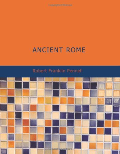 9781426450808: Ancient Rome: from the earliest times down to 476 A. D.