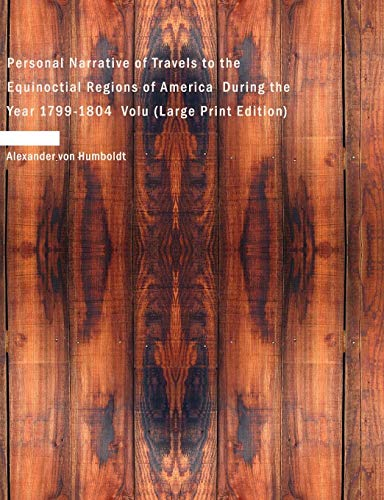9781426452208: Personal Narrative of Travels to the Equinoctial Regions of America, During the Year 1799-1804, Volume 1