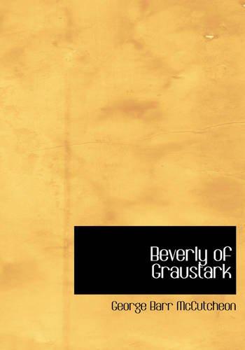 Beverly of Graustark: George Barr McCutcheon