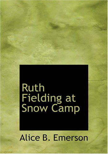 9781426453250: Ruth Fielding at Snow Camp: Or, Lost in the Backwoods