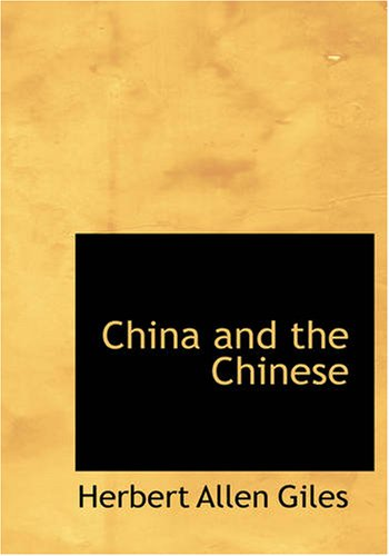 China and the Chinese: Herbert Allen Giles