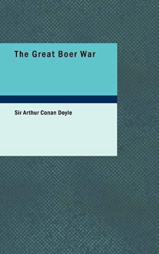 The Great Boer War: Sir Arthur Conan Doyle