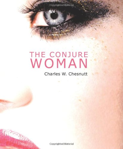 a description of the novel the conjure woman by charles chesnutts