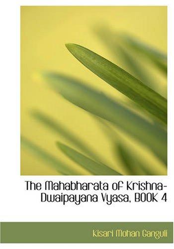 The Mahabharata of Krishna-Dwaipayana Vyasa, Book 4: Kisari Mohan Ganguli